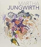 Martha Jungwirth - Antonia Hoerschelmann, Xaver Bayer, Arthur Rosenauer