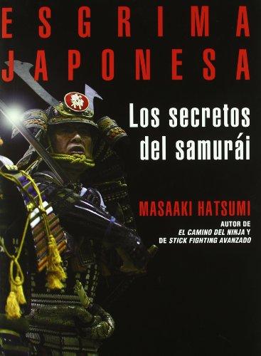 Esgrima Japonesa. Los Secretos Del Samurai por Masaaki Hatsumi