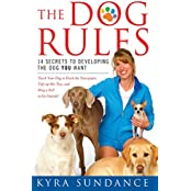 The Dog Rules: 14 Secrets to Developing the Dog YOU Want (English Edition)