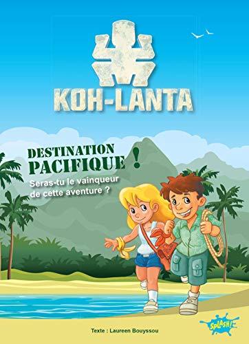 Koh Lanta, le livre dont tu es le héros