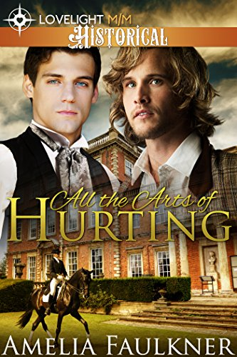 All the Arts of Hurting   Amelia Faulkner