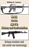 M-16 versus AK-74: History and Confrontation: Unique modern and old world war technology (English Edition)