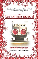 The Christmas Robot (The Little Robot Trilogy)