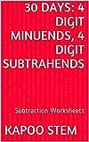 30 Subtraction Worksheets with 4-Digit Minuends, 4-Digit Subtrahends: Math Practice Workbook (30 Days Math Subtraction Series 13)