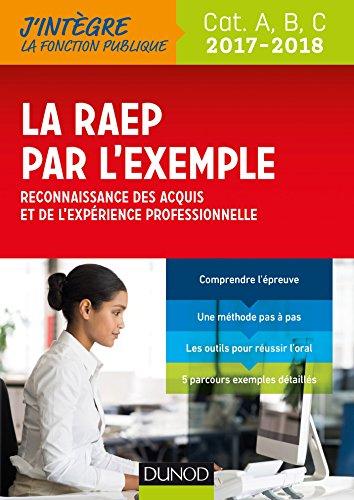 La RAEP par l'exemple - 2017-2018 : Reconnaissance des acquis et de l'expérience professionnelle (Je prépare)