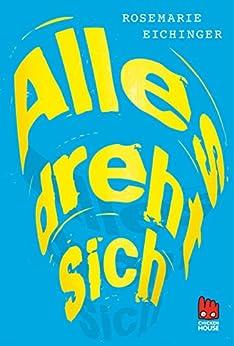 Alles Dreht Sich por Rosemarie Eichinger