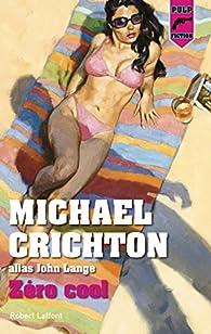 Zéro cool par Michael Crichton