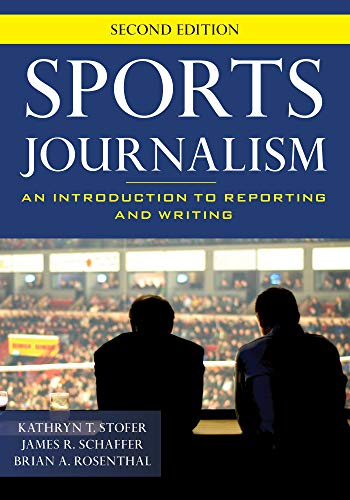 Sports Journalism: An Introduction to Reporting and Writing (English Edition)