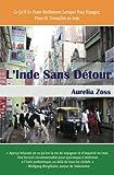 Telecharger Livres L Inde Sans Detour Ce Qu il Se Passe Reellement Lorsque Vous Voyagez Vivez Et Travaillez En Inde (PDF,EPUB,MOBI) gratuits en Francaise
