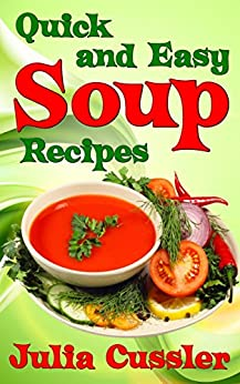 soups quick and easy soup recipes healthy soups for easy