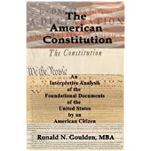 The American Constitution by MBA, Ronald N. Goulden (2013-01-13)