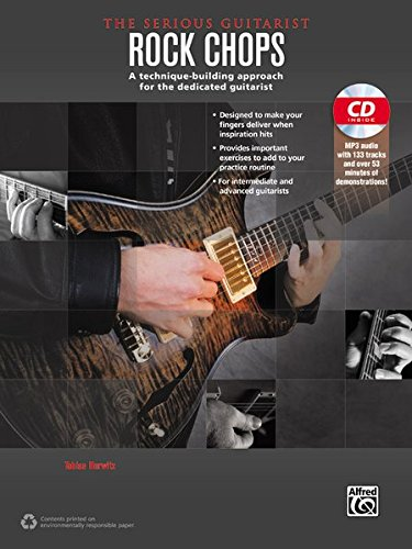 The Serious Guitarist - Rock Chops: A Technique-Building Approach for the Dedicated Guitarist, Book & MP3 CD