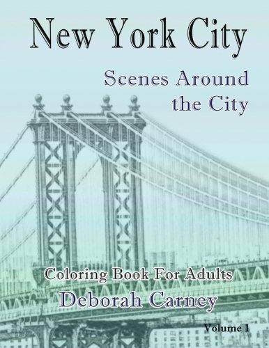 New York City Scenes Around the City V1: Coloring Book For Grown Ups (New York City Coloring Books for Adults, Band 1)