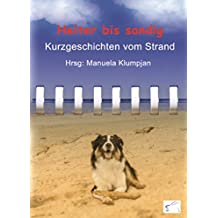 Heiter bis sandig: Kurzgeschichten vom Strand