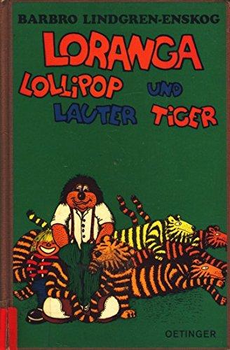 Loranga, Lollipop und lauter Tiger -