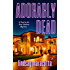 "Adorably Dead (A ""Dead is the New Fabulous"" Mystery Book 3) (English Edition)"