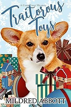 Traitorous Toys (Cozy Corgi Mysteries Book 2) by [Abbott, Mildred]