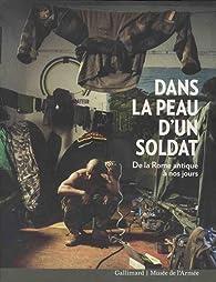 Dans la peau d'un soldat: De la Rome antique à nos jours par Laurence Bertrand Dorléac