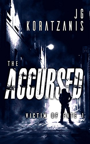 The Accursed: A Dark Psychological Thriller (Victim of Fate Book 1) by [Koratzanis, JG]