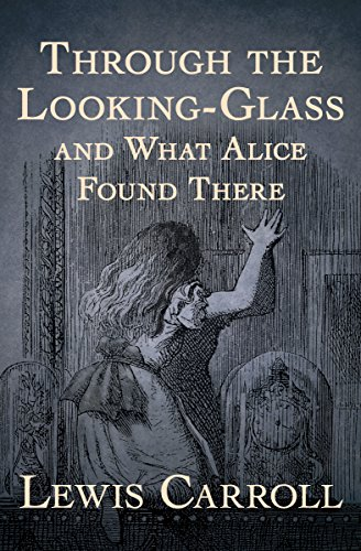 Through the Looking-Glass: And What Alice Found There (English Edition)