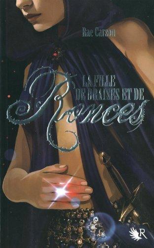 La trilogie de braises et de ronces, Tome 1 : La fille de braises et de ronces by Rae Carson (2012-02-09)