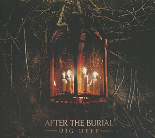 Dig Deep by After The Burial