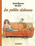 Les petites distances / scénario, Véro Cazot | Benyamina, Camille. Illustrateur