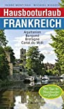 Hausbooturlaub Frankreich: Aquitanien  Burgund  Bretagne  Canal du Midi