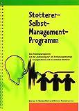 Stotterer-Selbst-Management-Programm (SSMP): Das Trainingsprogramm mit der 'Ankündigung' als Entlastungsstrategie für jugendliche und erwachsene Stotterer