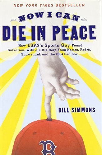 Now I Can Die in Peace: How ESPN's Sports Guy Found Salvation, with a Little Help From Nomar, Pedro, Shawshank, and the 2004 Red Sox 3d edition by Simmons, Bill (2005) Gebundene Ausgabe