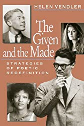 The Given and the Made: Strategies of Poetic Redefinition