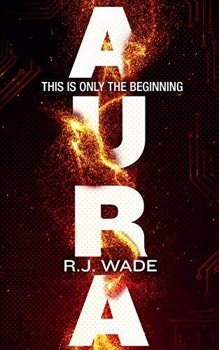 Aura (Aura Jax Book 1) (English Edition) eBook: R. J. Wade: Amazon ...