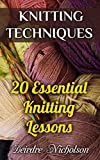 Knitting Techniques: 20 Essential Knitting Lessons