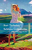 Schloss Gripsholm - Eine Sommergeschichte - Kurt Tucholsky