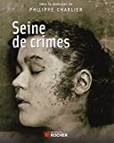 Seine de crimes : morts suspectes à Paris, 1871-1937 |