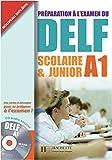 DELF Scolaire & Junior A1. Livre + CD audio + Transcription + Corrigés: Préparation à l'examen du DELF