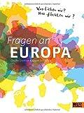 Fragen an Europa: Was lieben wir? Was fürchten wir? -