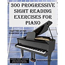 300 Progressive Sight Reading Exercises for Piano Large Print Version: Part Two of Two, Exercises 151-300 (Volume 1) (English Edition)