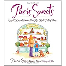 Paris Sweets: Great Desserts From the City's Best Pastry Shops by Greenspan, Dorie (2002) Hardcover
