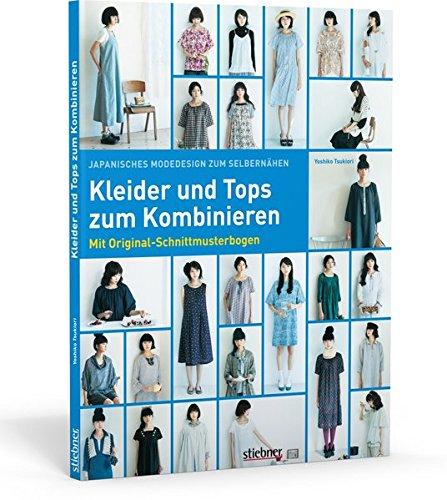 Der Japanischen Kostüm - Kleider und Tops zum Kombinieren - 26 Kleidungsstücke im japanischen Design zum Selbernähen. Mit Schnittmusterbogen in Originalgröße und bebilderten Schritt-für-Schritt-Nähanleitungen.