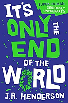 It's Only The End Of The World (kelpiesedge) por J. A. Henderson Gratis
