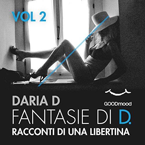 Racconti di una libertina (Fantasie di D. Vol. 2)  Audiolibri