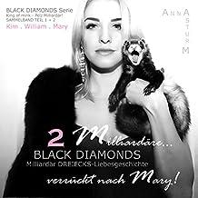 BLACK DIAMONDS: Zwei Milliardäre… verrückt nach Mary! SAMMELBAND TEIL 1 und TEIL 2 (DREIECKS-Liebesgeschichte . King of mink . Pelz Milliardär!)