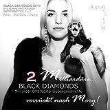 BLACK DIAMONDS: Zwei Milliardäre... verrückt nach Mary! SAMMELBAND TEIL 1 und TEIL 2 (DREIECKS-Liebesgeschichte . King of mink . Pelz Milliardär!)