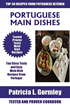 Top 30 Tasty, Healthy and Easy Portuguese Main Dish Recipes For Healthy Family (English Edition) par [Gormley, Patricia L.]