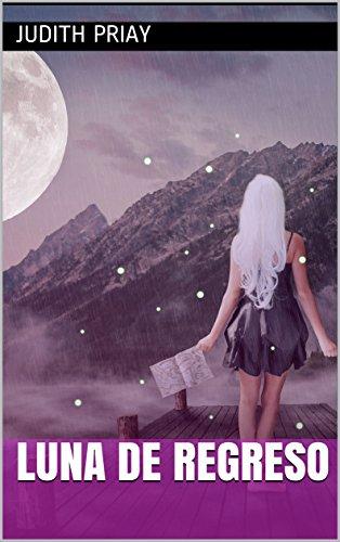 Luna de regreso (Saga Lunas nº 2) par Judith Priay