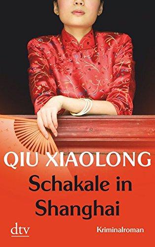 Qiu, Xiaolong: Schakale in Shanghai