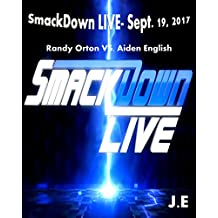 WWE SmackDown LIVE- Sept. 19, 2017: Randy Orton vs. Aiden English Match Picture Book (English Edition)