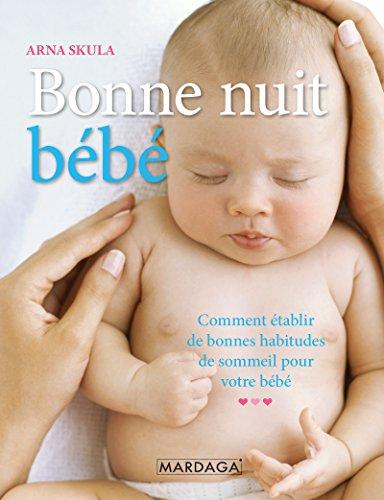 Bonne nuit, bébé: Comment établir de bonnes habitudes de sommeil (PSYCHO SC HUMAI) par Arna Skula