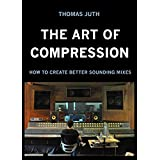 The Art of Compression (English Edition)